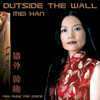 Mei Han Cd - Outside the Wall